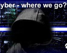 Cyber – where we go? •