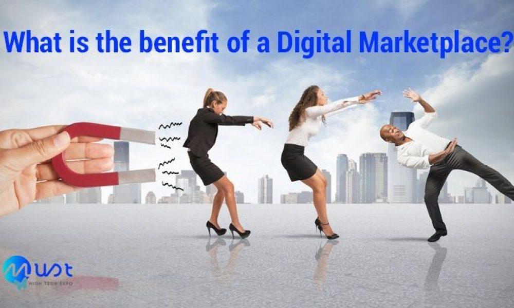 Quel est l'avantage d'une place de marché numérique ?